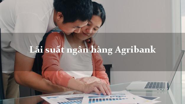Lãi suất ngân hàng Agribank
