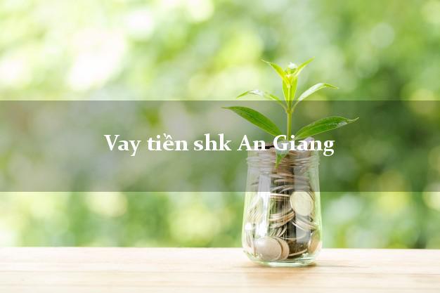 Vay tiền shk An Giang