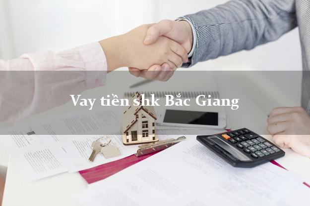 Vay tiền shk Bắc Giang