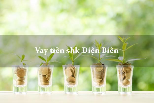 Vay tiền shk Điện Biên