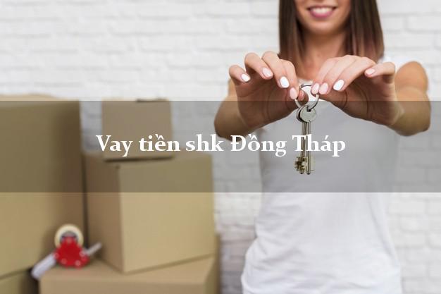 Vay tiền shk Đồng Tháp