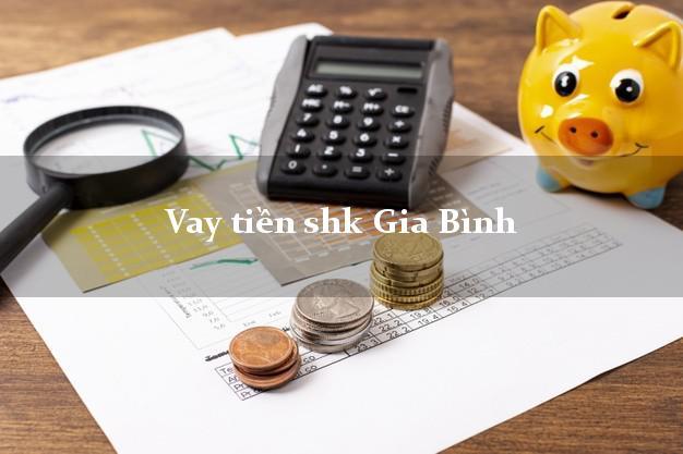 Vay tiền shk Gia Bình Bắc Ninh