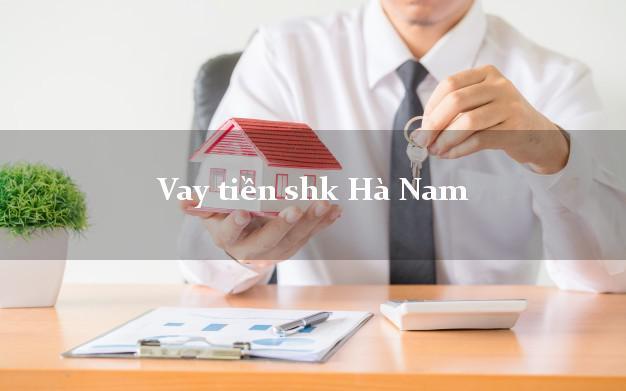 Vay tiền shk Hà Nam