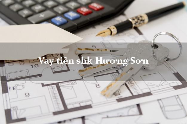 Vay tiền shk Hương Sơn Hà Tĩnh