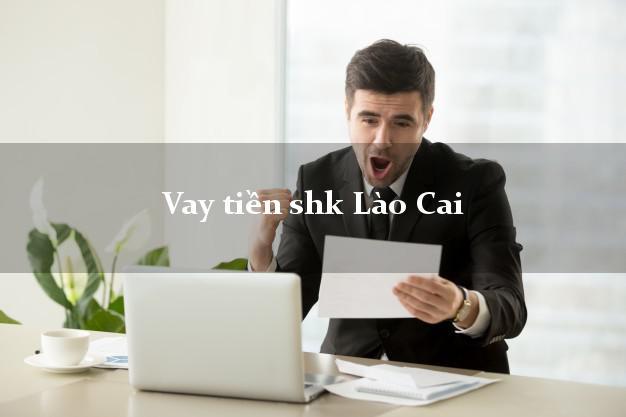 Vay tiền shk Lào Cai