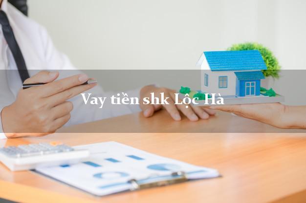 Vay tiền shk Lộc Hà Hà Tĩnh