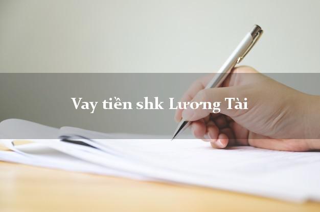 Vay tiền shk Lương Tài Bắc Ninh