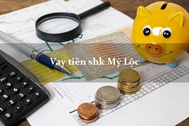 Vay tiền shk Mỹ Lộc Nam Định
