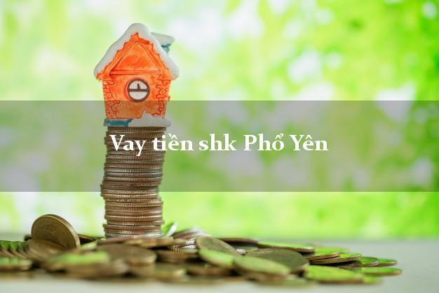 Vay tiền shk Phổ Yên Thái Nguyên