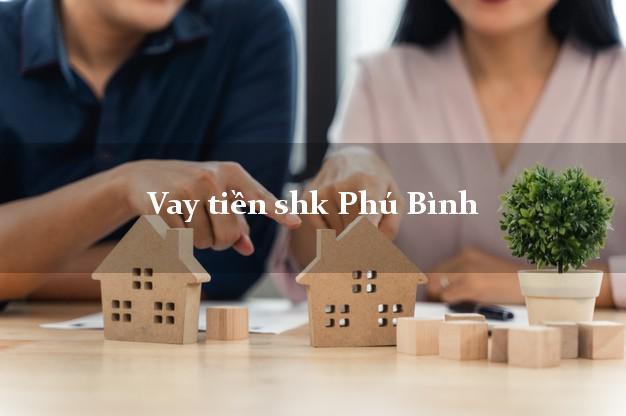 Vay tiền shk Phú Bình Thái Nguyên