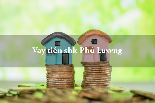 Vay tiền shk Phú Lương Thái Nguyên