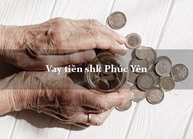 Vay tiền shk Phúc Yên Vĩnh Phúc