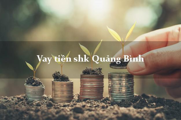 Vay tiền shk Quảng Bình