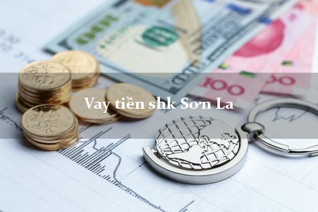 Vay tiền shk Sơn La