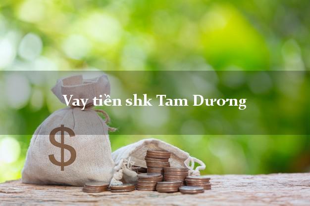 Vay tiền shk Tam Dương Vĩnh Phúc
