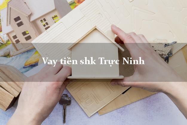 Vay tiền shk Trực Ninh Nam Định