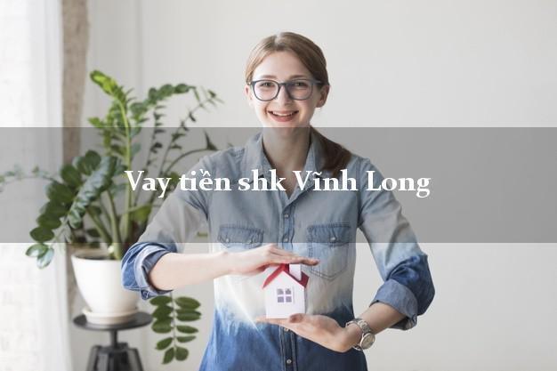 Vay tiền shk Vĩnh Long