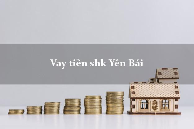 Vay tiền shk Yên Bái