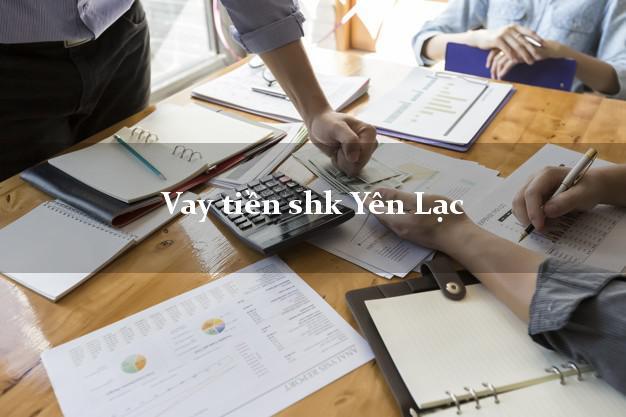 Vay tiền shk Yên Lạc Vĩnh Phúc