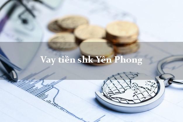 Vay tiền shk Yên Phong Bắc Ninh