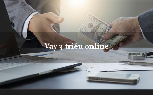 Vay 3 triệu online nhận tiền ngay
