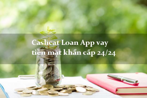 Cashcat Loan App vay tiền mặt khẩn cấp 24/24