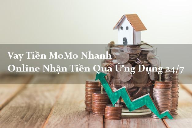 Vay Tiền MoMo Nhanh Online Nhận Tiền Qua Ứng Dụng 24/7