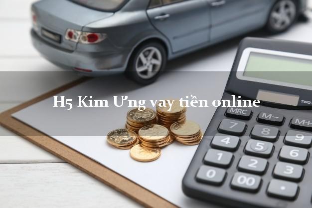 H5 Kim Ưng vay tiền online hỗ trợ nợ xấu