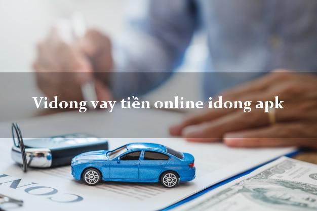Vidong vay tiền online idong apk uy tín đơn giản