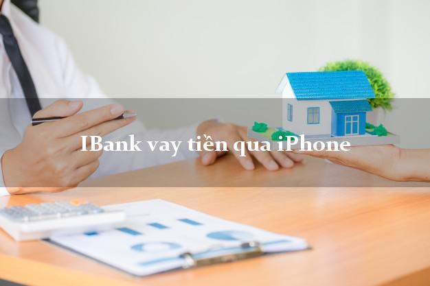 iBank vay tiền qua iPhone không giữ máy